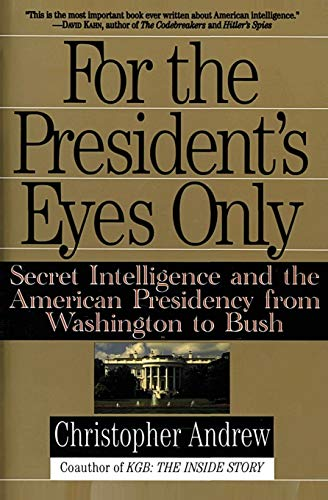 9780060921781: For the President's Eyes Only: Secret Intelligence and the American Presidency from Washington to Bush