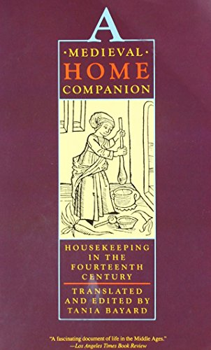 9780060921828: A Medieval Home Companion: Housekeeping in the Fourteenth Century
