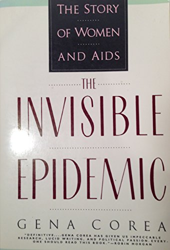 9780060921910: The Invisible Epidemic: The Story of Women And AIDS