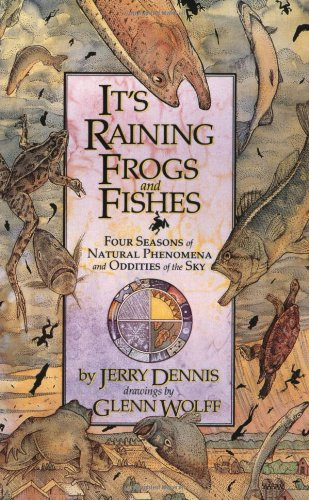 9780060921958: It's Raining Frogs and Fishes: Four Seasons of Natural Phenomena and Oddities of the Sky