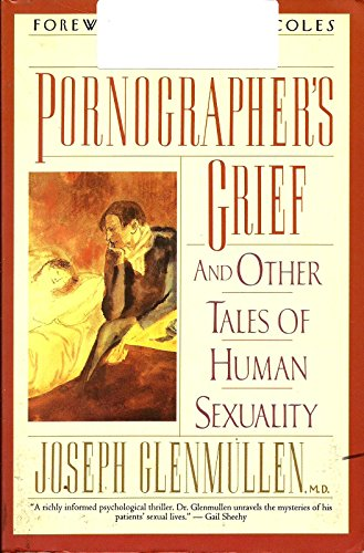 9780060922030: The Pornographer's Grief: And Other Tales of Human Sexuality
