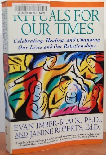 9780060922108: Rituals for Our Time: Celebrating, Healing and Changing Our Lives and Our Relationships