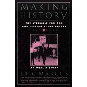 9780060922221: Making History: The Struggle for Gay and Lesbian Equal Rights : 1945-1990 : An Oral History