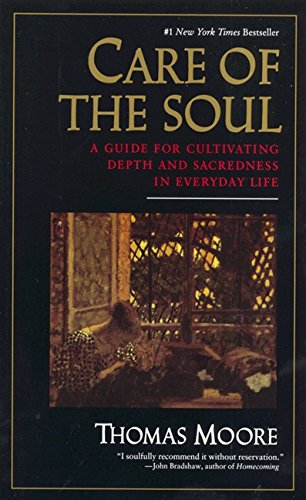 9780060922245: Care of the Soul: Guide for Cultivating Depth and Sacredness in Everyday Life, A