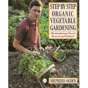 Step by Step Organic Vegetable Gardening (0060922257) by Ogden, Shepherd