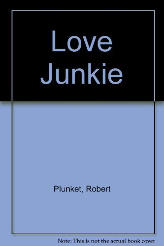 Love Junkie: Plunket, Robert