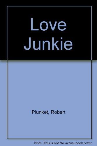 9780060922269: Love Junkie