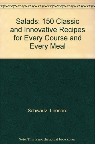 9780060922313: Salads: 150 Classic and Innovative Recipes for Every Course & Every Meal