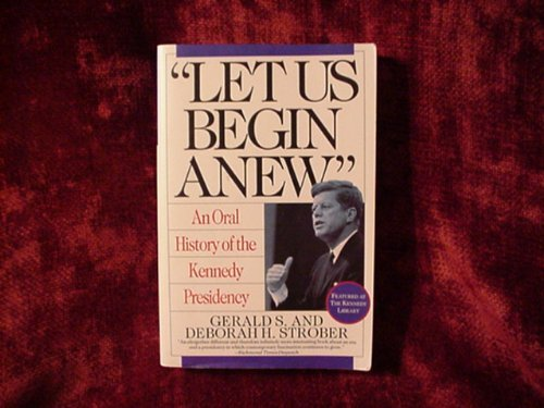 9780060922382: Let Us Begin Anew: An Oral History of the Kennedy Presidency