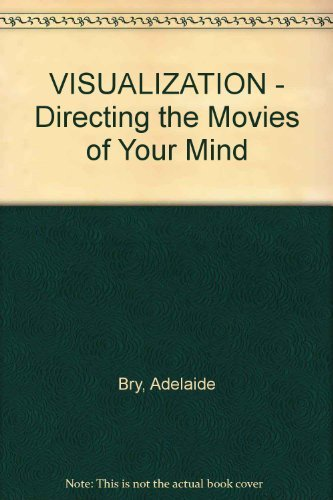 9780060922498: Visualization: Directing the Movies of Your Mind