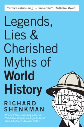 9780060922559: Legends , Lies  & Cherished Myths of World History