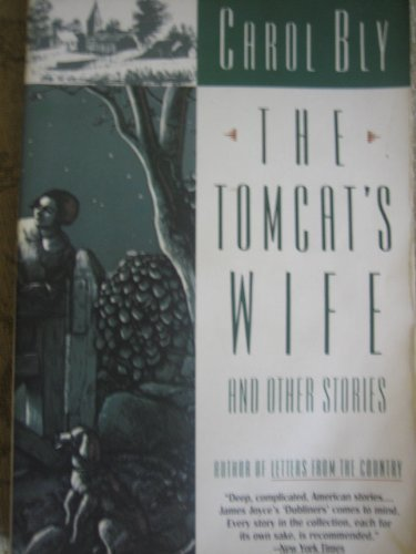 The Tomcat's Wife and Other Stories (0060922648) by Carol Bly