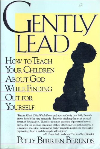 9780060922665: Gently Lead: Or How to Teach Your Children About God While Finding Out for Yourself