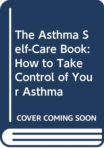 9780060922702: The Asthma Self-Care Book: How to Take Control of Your Asthma