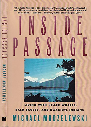 9780060922733: Inside Passage: Living With Killer Whales, Bald Eagles, and Kwakiutl Indians