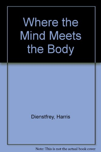 9780060922900: Where the Mind Meets the Body - The Search for the Mind's Effects on Physical Health
