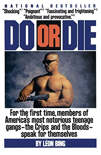 9780060922917: Do or Die: For the First Time, Members of America's Most Notorious Gangs - the Crips and the Bloods - Speak for Themselves