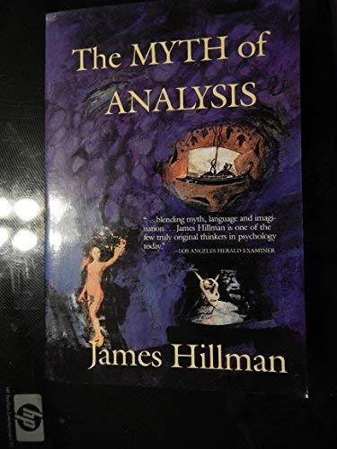 9780060922931: The Myth of Analysis