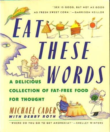 9780060923075: Eat These Words: A Delicious Collection of Fat-Free Food for Thought