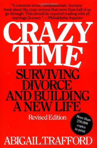 9780060923099: Crazy Time: Surviving Divorce and Building a New Life, Revised Edition