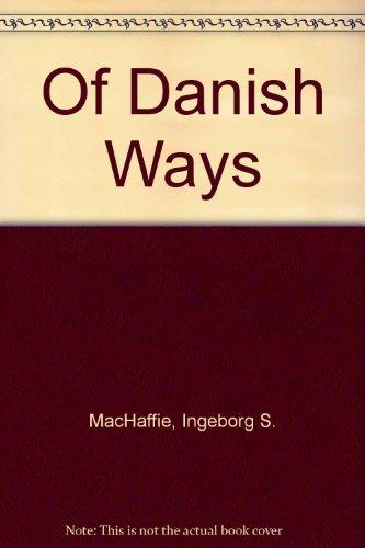 9780060923181: Of Danish Ways
