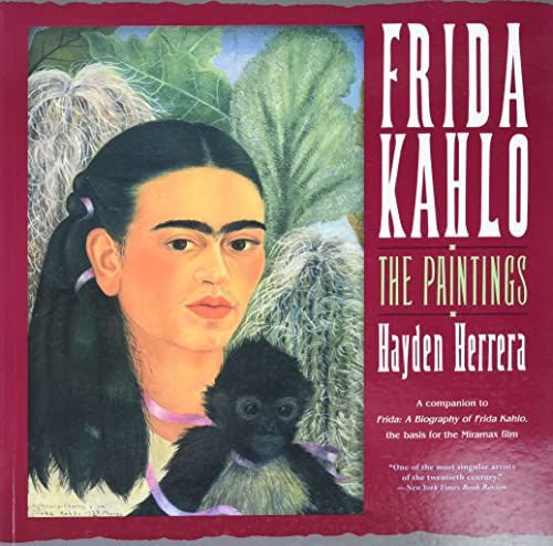 Frida Kahlo: The Paintings: Herrera, Hayden