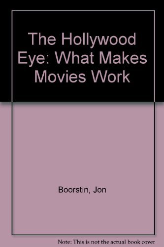 9780060923259: The Hollywood Eye: What Makes Movies Work