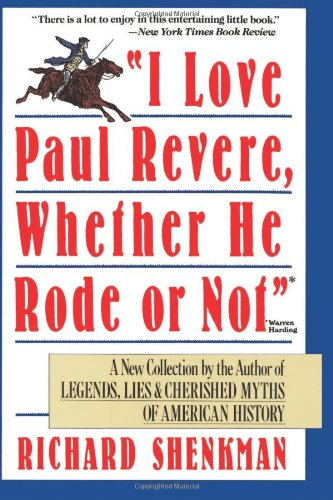 9780060923303: I Love Paul Revere, Whether He Rode or Not