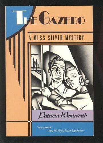9780060923389: The Gazebo: A Miss Silver Mystery