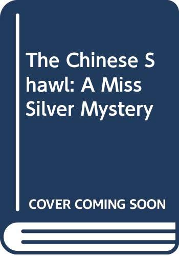 9780060923396: The Chinese Shawl: A Miss Silver Mystery