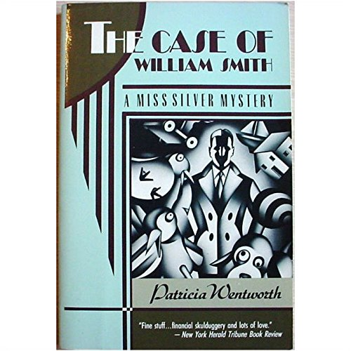 9780060923402: The Case of William Smith: A Miss Silver Mystery
