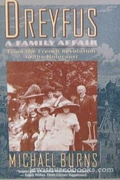 9780060923457: Dreyfus: A Family Affair : From the French Revolution to the Holocaust