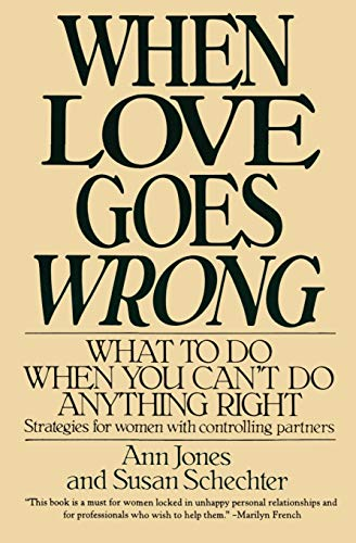 9780060923693: When Love Goes Wrong: What to Do When You Can't Do Anything Right