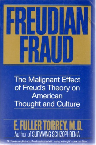 9780060923785: Freudian Fraud: The Malignant Effect of Freud's Theory on American Thought and Culture