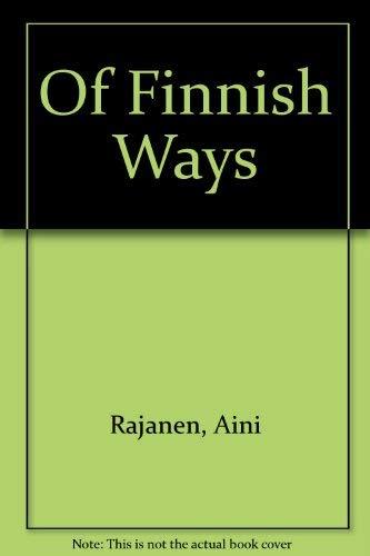 9780060923822: Of Finnish Ways