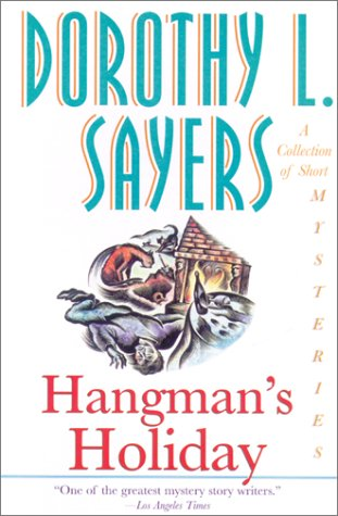 HANGMAN'S HOLIDAY/A COLLECTION of SHORT MYSTERIES: a: SAYERS, DOROTHY L.