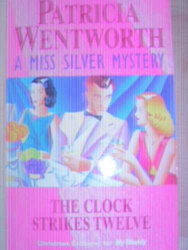 9780060924089: The Clock Strikes Twelve (A Miss Silver Mystery)