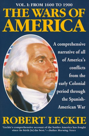 9780060924096: The Wars of America: A Comprehensive Narrative of All of America's Conflicts from the Early Colonial Period Thourgh the Spanish-American War: From 1600 to 1900 Vol 1