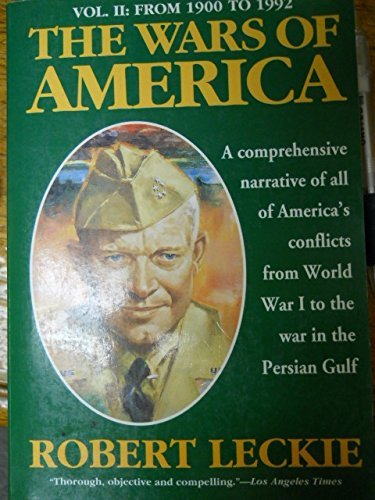 9780060924102: The Wars of America: A Comprehensive Narrative of All of America's Conflicts from World War I to the War in the Persian Gulf: From 1900 to 1992 Vol 2