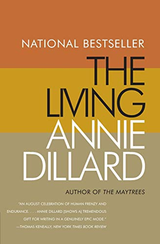 The Living: A Novel: Dillard, Annie
