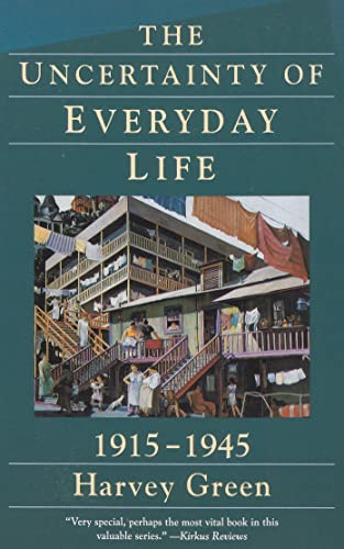 9780060924140: The Uncertainty of Everyday Life: 1915-1945 (Everyday Life in America, Book 5)