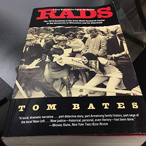 9780060924287: Rads: The 1970 Bombing of the Army Math Research Center at the University of Wisconsin and Its Aftermath