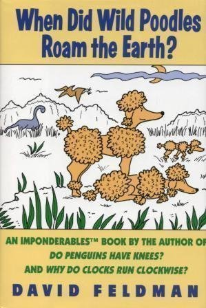 9780060924324: When Did Wild Poodles Roam the Earth? An Imponderables Book