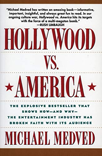 9780060924355: Hollywood vs. America: The Explosive Bestseller that Shows How-and Why-the Entertainment Industry Has Broken Faith With Its Audience