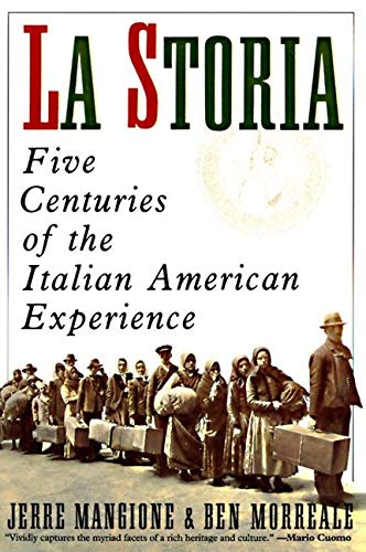 La Storia : Five Centuries of the: Jerre Mangione; Ben