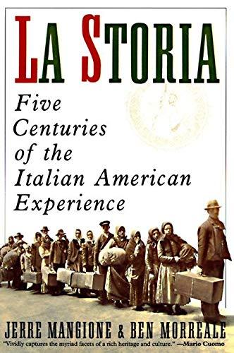 9780060924416: La Storia: Five Centuries of the Italian American Experience