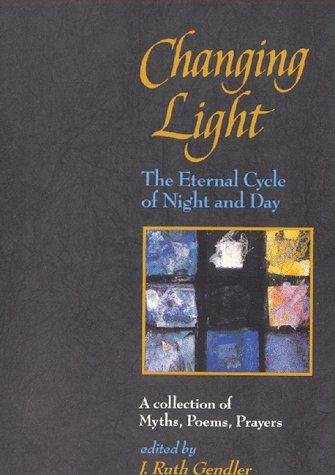 9780060924478: Changing Light: The Eternal Cycle of Night and Day