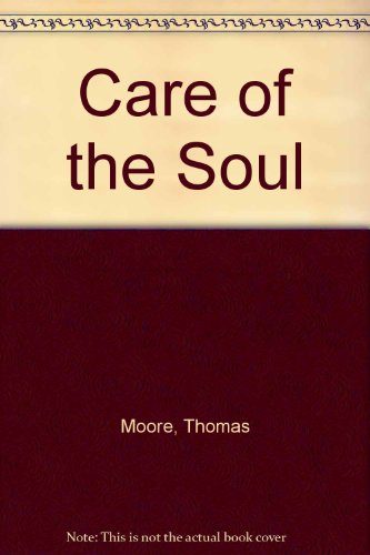 9780060924508: Care of the Soul