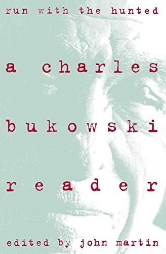 9780060924584: Run With the Hunted: Charles Bukowski Reader, A