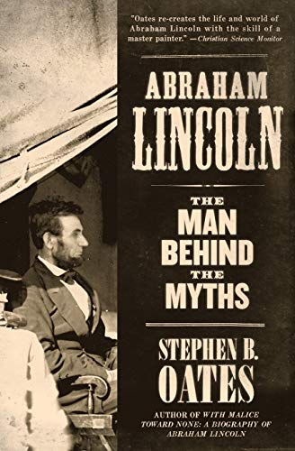 9780060924720: Abraham Lincoln: The Man Behind the Myths